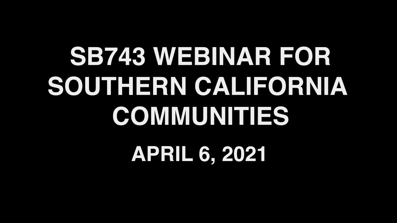 Keeping a Close Eye on the Implementation of SB 743 - April 13, 2021